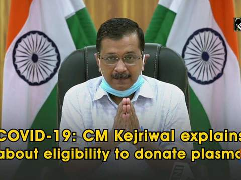 COVID-19: CM Kejriwal explains about eligibility to donate plasma