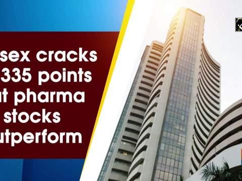 Sensex cracks by 335 points but pharma stocks outperform