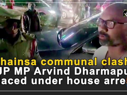 Bhainsa communal clash: BJP MP Arvind Dharmapuri placed under house arrest