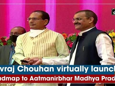 Shivraj Chouhan virtually launches 'Roadmap to Aatmanirbhar Madhya Pradesh'