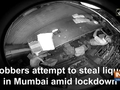 Robbers attempt to steal liquor in Mumbai amid lockdown