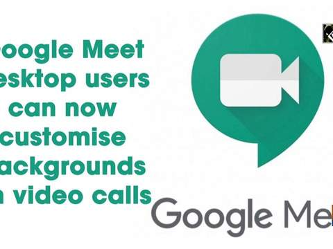 Google Meet desktop users can now customise backgrounds on video calls