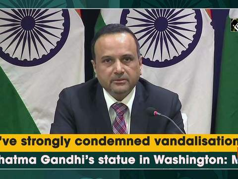 We've strongly condemned vandalisation of Mahatma Gandhi's statue in Washington: MEA