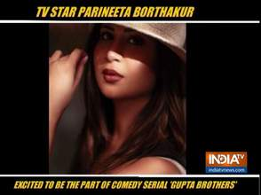 Parineeta Borthakur shares her views about her show 'Gupta Brothers'