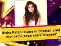 Disha Patani stuns in cheetah print monokini, says she's 'blessed'