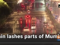 Rain lashes parts of Mumbai