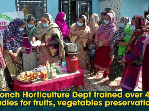 Poonch Horticulture Dept trained over 400 ladies for fruits, vegetables preservation
