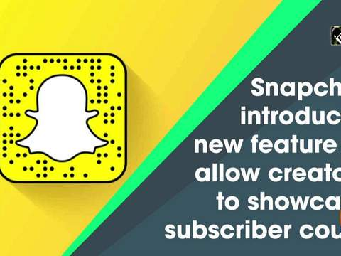 Snapchat introduces new feature to allow creators to showcase subscriber count