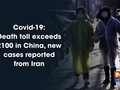 Covid-19: Death toll exceeds 2100 in China, new cases reported from Iran