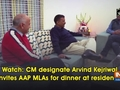Watch: CM designate Arvind Kejriwal invites AAP MLAs for dinner at residence