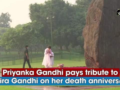 Priyanka Gandhi pays tribute to Indira Gandhi on her death anniversary