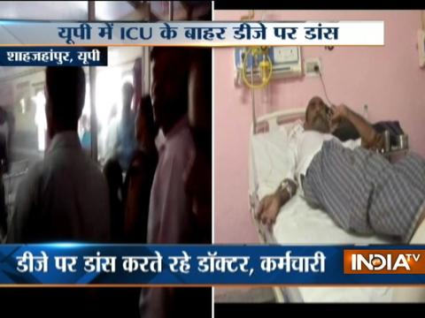 Patients continue to suffer in pain as doctors dance on music inside hospital in UP