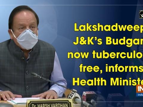 Lakshadweep, J-K's Budgam now tuberculosis free, informs Health Minister