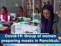 Covid-19: Group of women preparing masks in Panchkula