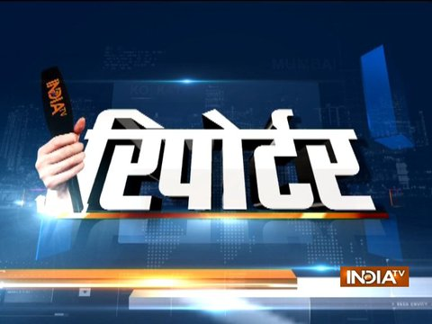 India TV special show Reporter | 18th February, 2018
