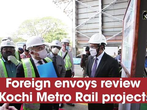 Foreign envoys review Kochi Metro Rail projects