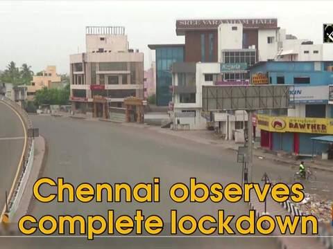 Chennai observes complete lockdown