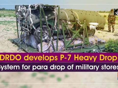 DRDO develops P-7 Heavy Drop System for para drop of military stores