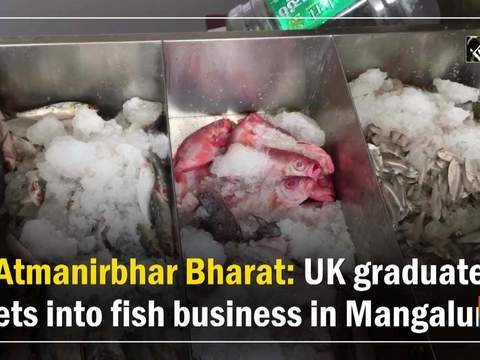 Atmanirbhar Bharat: UK graduate gets into fish business in Mangaluru