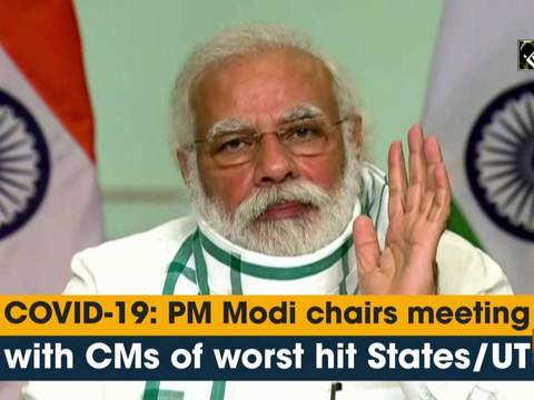 COVID-19: PM Modi chairs meeting with CMs of worst hit States/UT