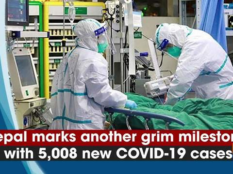 Nepal marks another grim milestone with 5,008 new COVID-19 cases