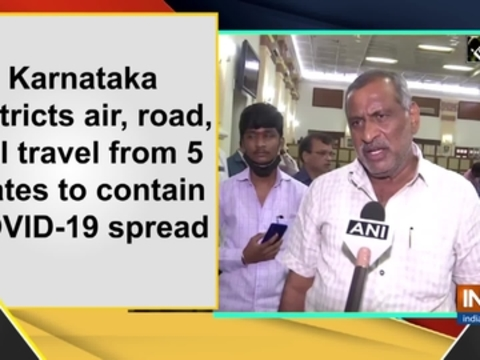 Karnataka restricts air, road, rail travel from 5 states to contain COVID-19 spread