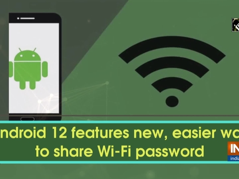 Android 12 features new, easier way to share Wi-Fi password