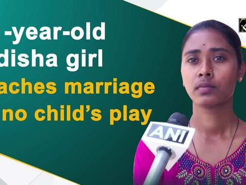 21-year-old Odisha girl teaches marriage is no child's play