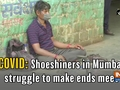 COVID: Shoeshiners in Mumbai struggle to make ends meet