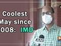 Coolest May since 2008: IMD