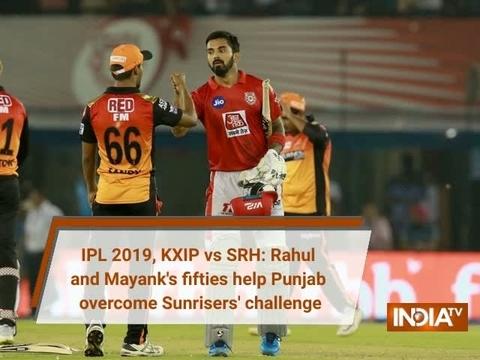 IPL 2019, KXIP vs SRH: Punjab ride Rahul and Mayank fifties to overcome Sunrisers' challenge