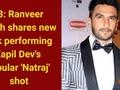 Ranveer Singh shares new look performing Kapil Dev's popular 'Natraj' shot
