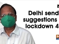 Delhi sends suggestions for lockdown 4.0