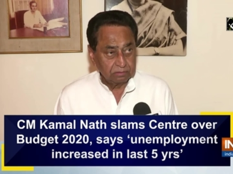 CM Kamal Nath slams Centre over Budget 2020, says 'unemployment increased in last 5 yrs'