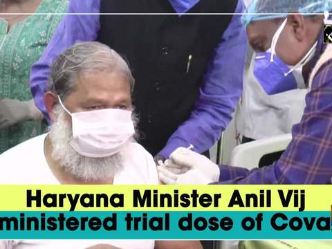 Haryana Minister Anil Vij administered trial dose of Covaxin