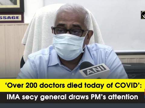 'Over 200 doctors died today of COVID': IMA general secy draws PM's attention