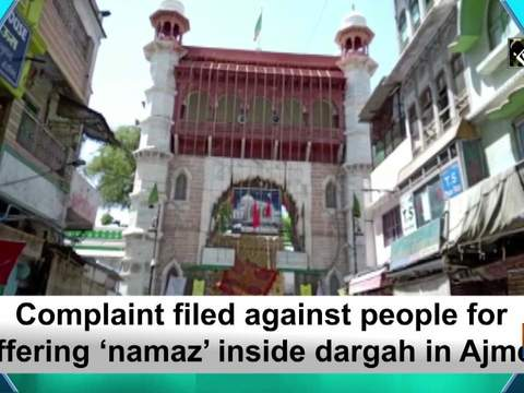 Complaint filed against people for offering 'namaz' inside dargah in Ajmer