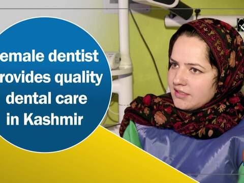 Female dentist provides quality dental care in Kashmir