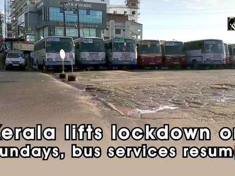 Kerala lifts lockdown on Sundays, bus services resume