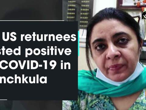 21 US returnees tested positive of COVID-19 in Panchkula