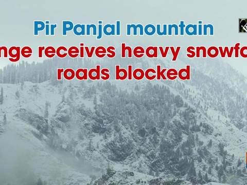 Pir Panjal mountain range receives heavy snowfall, roads blocked