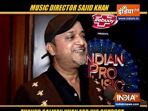 Music director Sajid Khan thanked Salman Khan