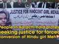 People in Karachi hold protest seeking justice for forced conversion of Hindu girl Mehek