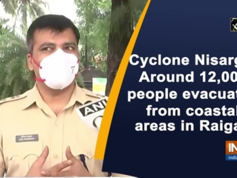 Cyclone Nisarga: Around 12,000 people evacuated from coastal areas in Raigad