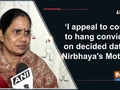 'I appeal to court to hang convicts on decided date': Nirbhaya's Mother