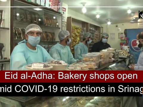 Eid al-Adha: Bakery shops open amid COVID-19 restrictions in Srinagar