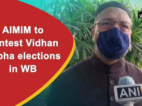 AIMIM to contest Vidhan Sabha elections in WB