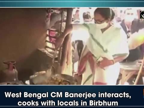 West Bengal CM Banerjee interacts, cooks with locals in Birbhum