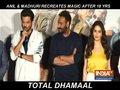 Ajay Devgn, Anil Kapoor, Madhuri Dixit and Arshad Warsi launch the trailer of Total Dhamaal