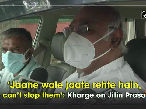 'Jaane wale jaate rehte hain, we can't stop them': Kharge on Jitin Prasada